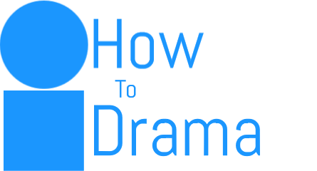 How to Drama
